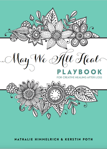 May We All Heal – PLAYBOOK for creative healing after loss